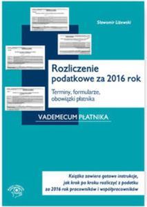 Rozliczenie podatkowe za 2016 rok Terminy formularze obowiązki płatnika - 2857804531