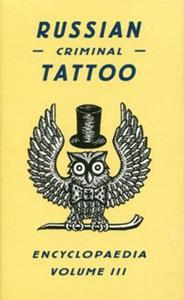 Russian Criminal Tattoo Encyclopaedia Volume 3 - 2844186179
