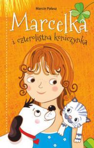 Marcelka i czterolistna koniczynka - 2857808884