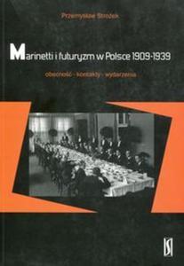 Marinetti i futuryzm w Polsce 1909-1939 - 2851130912