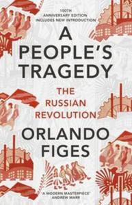 A People's Tragedy : The Russian Revolution - Centenary Edition with New Introduction - 2856985552