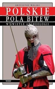 Polskie pola bitew w świetle archeologii - 2825666645