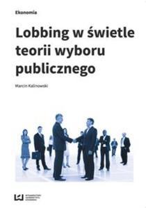 Lobbing w świetle teorii wyboru publicznego - 2857815647