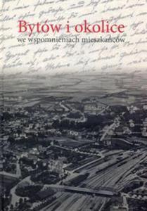 Bytów i okolice we wspomnieniach mieszkańców - 2857816177