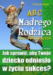 ABC Mądrego Rodzica: Droga do Sukcesu - 2857821260