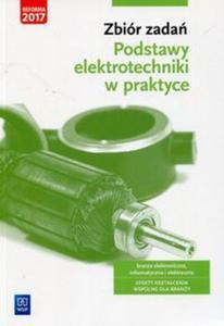 Zbiór zadań Podstawy elektrotechniki w praktyce Branża elektroniczna informatyczna i elektryczna - 2857822055