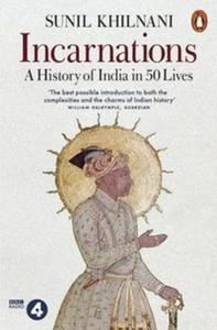 Incarnations A History of India in 50 Lives - 2851143546