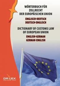Dictionary of customs law of European Union German-English English-German - 2857824563