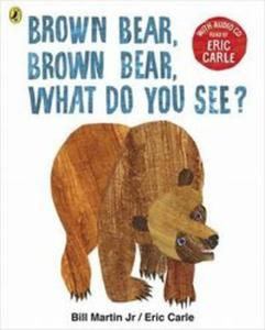 Brown Bear Brown Bear What Do You See? - 2857824916