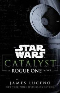Star Wars Catalyst A Rogue One Novel - 2853662677