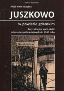 Moja mała ojczyzna Juszkowo w powiecie gdańskim - 2857825824