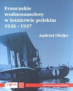 Francuskie wodnosamoloty w lotnictwie polskim 1926-1937 - 2825667522