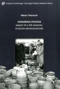 Ceramika Płocka między XI a XIX wiekiem. - 2857831210