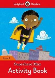 Superhero Max Activity Book Level 2 - 2857831289