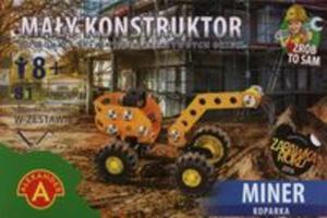 Mały Konstruktor Miner koparka