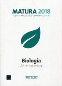 Matura 2018. Testy i arkusze z odpowiedziami. Biologia. Zakres rozszerzony - 2857833422