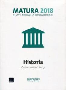 Matura 2018. Testy i arkusze z odpowiedziami. Historia. Zakres rozszerzony - 2857833453