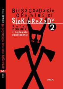 Bieszczadzkie opowieści Siekierezady 2 +najnowsze opowiadania - 2857835559
