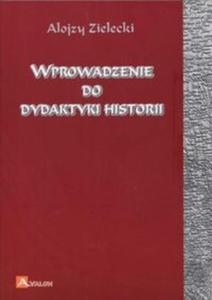 Wprowadzenie do dydaktyki historii - 2825667974