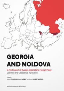 Georgia and Moldova in the context of Russian imperialistic foreign policy: domestic and geopolitica - 2857838072