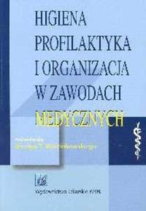 Higiena profilaktyka i organizacja w zawodach medycznych - 2825669719