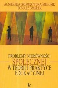 Problemy nierówności społecznej w teorii i praktyce edukacyjnej - 2825670828