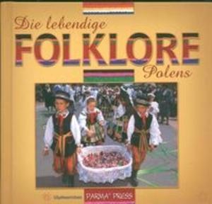 Die lebendige Folklore Polens Polski folklor żywy wersja niemiecka - 2825671599