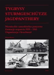 Tygrysy Sturmgeschütze Jagdpanthery. Niemieckie samodzielne pancerne formacje wsparcia 1939 ? 1945 - 2825672482