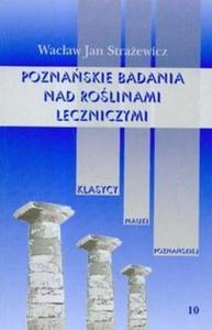 Poznańskie badania nad roślinami leczniczymi t.10 - 2825673539