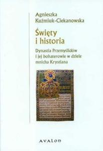 Święty i historia Dynastia Przemyślidów i jej bohaterowie w dziele mnicha Krystiana