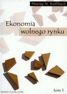 Ekonomia wolnego rynku t.1