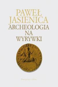 ARCHEOLOGIA NA WYRYWKI - 2825677153