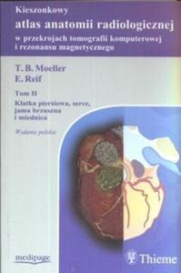ATLAS ANATOMII CT I MRI BRZUCH KLATKA PIERSIOWA SERCE T.2 MEDIPAGE - 2825677186