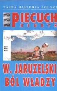 Jaruzelski Wojciech Ból władzy - 2825677354