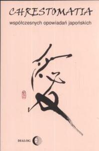 Chrestomatia współczesnych opowiadań japońskich - 2825677425