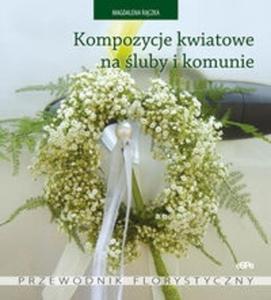 Kompozycje kwiatowe na śluby i komunie - 2825677619