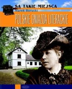 Polskie gniazda literackie. Są takie miejsca - 2825678042