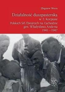 Działalność duszpasterska w 2 Korpusie Polskich Sił Zbrojnych na Zachodzie gen. Władysława Andersa 1941-1947 - 2825678098