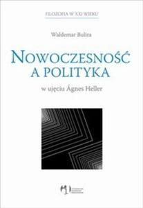 Nowoczesność a polityka w ujęciu Agnes Heller - 2825679627