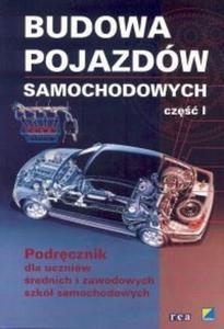 Budowa pojazdów samochodowych, część 1. Podręcznik dla uczniów średnich i zawodowych szkół samochodowych - 2825680268