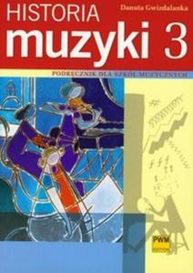 Historia Muzyki 3. Podręcznik dla szkół muzycznych - 2825680858
