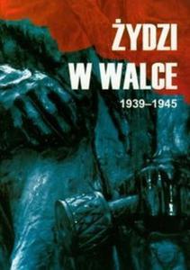Żydzi w walce 1939-1945 t.1 - 2825681030