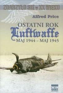 Ostatni rok Luftwaffe maj 1944-maj 1945 - 2825681497