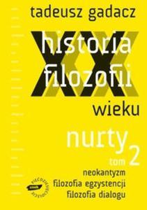 HISTORIA FILOZOFII XX wieku Nurty T.2 z płytą CD - 2825681634