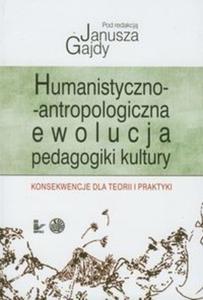 Humanistyczno-antropologiczna ewolucja pedagogiki kultury