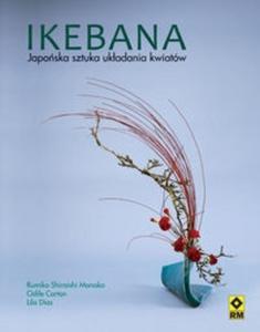Ikebana Japońska sztuka układania kwiatów - 2825682857