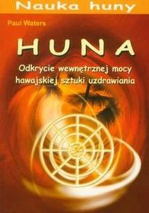 Huna Odkrycie wewnętrznej mocy hawajskiej sztuki uzdrawiania - 2825683166