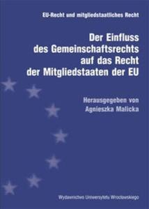 Der Einfluss des Gemeinschaftsrechts auf das Recht der Mitgliedstaaten der EU