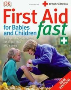 First Aid for Babies and Children Fast Pierwsza pomoc dla niemowląt i dzieci - 2825683354