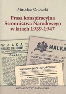 Prasa konspiracyjna stronnictwa narodowego w latach 1939-1947 - 2825683706